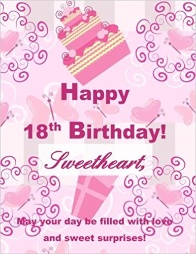 Happy 18th Birthday Sweetheart Birthday Greeting Notebook18th