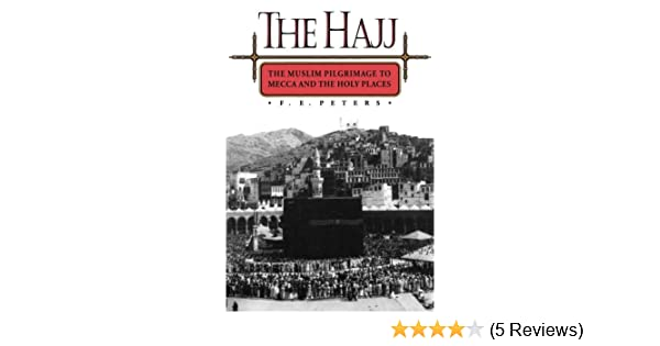 Amazon com: The Hajj: The Muslim Pilgrimage to Mecca and the