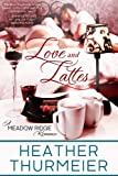 Love and Lattes (Meadow Ridge Romance Book 1)