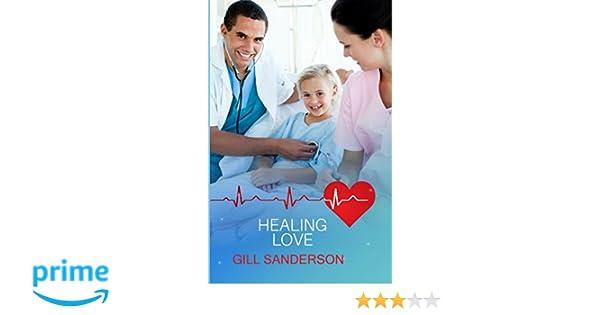 Healing Love: A Heartwarming Medical Romance (99p Medical Romance Specials Book 30)