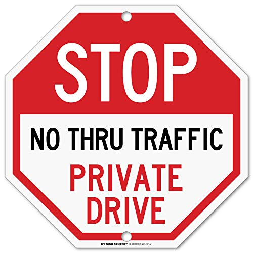 Private Drive Sign, Private Road, Stop No Thru Traffic Sign, Octagon Shaped Outdoor Rust-Free Metal, 12