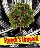 Staeck's Umwelt. Texte und politische Plakate