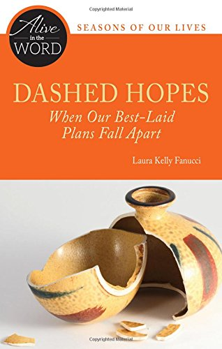 Download Dashed Hopes: When Our Best-Laid Plans Fall Apart (Alive in the Word) pdf