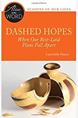 Dashed Hopes: When Our Best-Laid Plans Fall Apart (Alive in the Word) Paperback