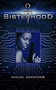 The Sisterhood: Book One (The Sisterhood Trilogy 1) by [Bradford, Nichol]