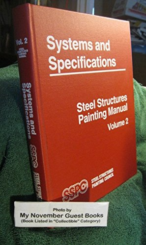- Systems and Specifications: Steel Structures Painting Manual/With 3 Supplements