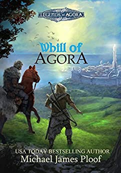Whill of Agora: Book 1 (Legends of Agora) by [Ploof, Michael]