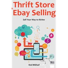 THRIFT STORE & EBAY SELLING: Sell Your Way to Riches