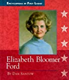 img - for Elizabeth Bloomer Ford (Encyclopedia of First Ladies) by Dan Santow (2000-03-03) book / textbook / text book