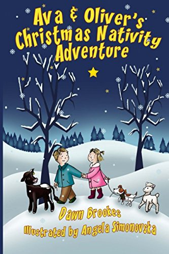 Ava & Oliver's Christmas Nativity Adventure (Ava & Oliver Adventure Series) (Volume 2)