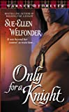 Only for a Knight, Sue-Ellen Welfonder, 0446613827