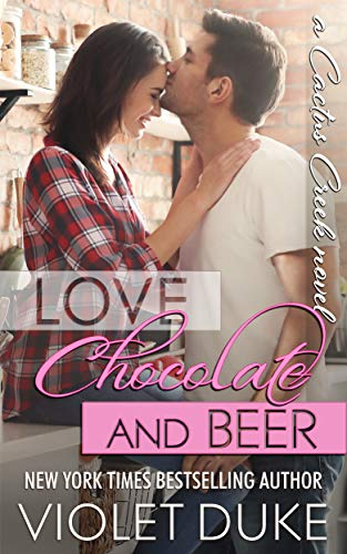 Duke Beer - Love, Chocolate, and Beer: Luke & Dani (Cactus Creek Book 1)