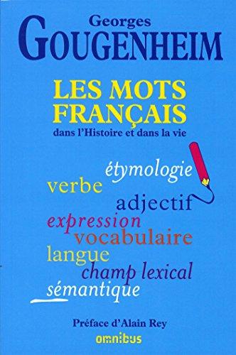 Les Mots Français Dans Lhistoire Et Dans La Vie N éd