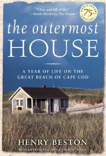 The Outermost House: A Year of Life On The Great Beach of Cape Cod by [Beston, Henry]