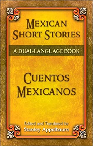 Mexican Short Stories / Cuentos mexicanos: A Dual-Language Book (Dover Dual Language Spanish) Bilingual Edition, Kindle Edition