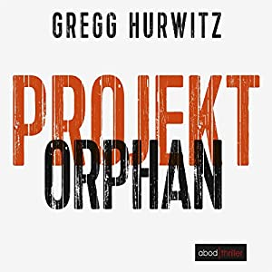 Projekt Orphan (Evan Smoak 2) Hörbuch