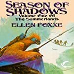 Season of Shadows: Volume One of The Summerlands | Ellen Foxxe