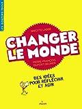 """Afficher """"Changer le monde"""""""