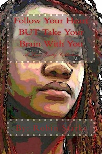 Take Collection Heart (Follow Your Heart BUT Take Your Brain With You: A Love Poetry Collection)