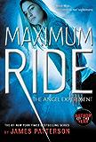 The Angel Experiment (Maximum Ride, Book 1): A Maximum Ride Novel