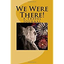 We Were There!: A Travel Journal
