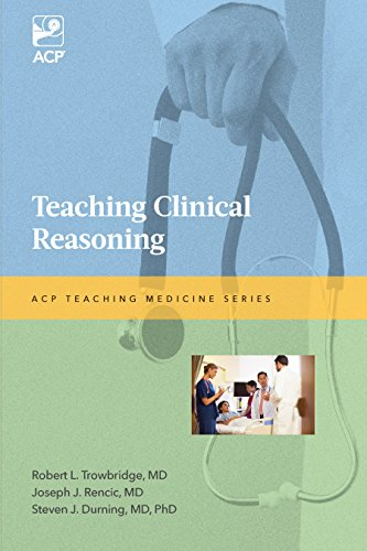 Teaching Clinical Reasoning (Acp Teaching Medicine)