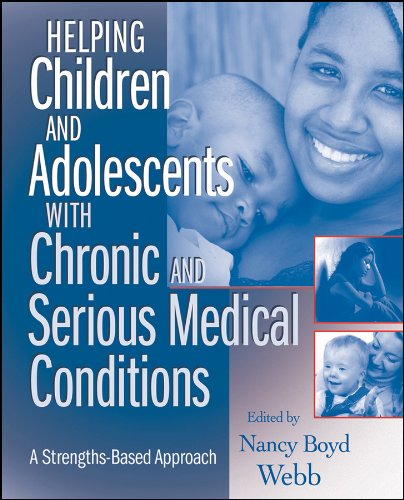 Helping Children and Adolescents with Chronic and Serious Medical Conditions: A Strengths-Based Approach ()