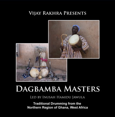 Dagbamba Masters - Traditional Drumming from Tamale, Ghana by Vijay Rakhra Productions