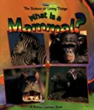 What Is a Mammal? (The Science of Living Things)