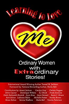 Learning to Love Me: Ordinary Women with Extraordinary Stories by [Jackson, Toneal]