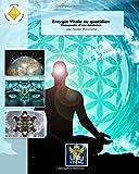 Energie vitale au quotidien: Découverte d'une existence