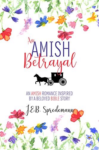 Pdf Spirituality An Amish Betrayal: An Amish Romance Inspired by a Beloved Bible Story
