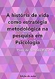#9: A história de vida como estratégia metodológica na pesquisa em Psicologia (Portuguese Edition)