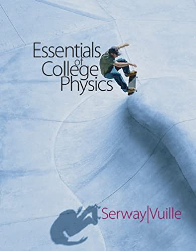 essentials of college physics raymond a serway chris vuille rh amazon com Physics Serway 4th Wilson Physics Serway Jewett