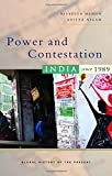 Power and Contestation: India since 1989 (Global History of the Present)