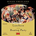 Luncheon of the Boating Party Audiobook by Susan Vreeland Narrated by Karen White
