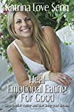 Heal Emotional Eating For Good