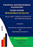 FINANCIAL AND MANAGERIAL ACCOUNTING IN ERP SYSTEM MICROSOFT DYNAMICS AX 2012 R3: ACCOUNTING EXPLANATION & HOW TO USE  MS DYNAMICS AX 2012 R3