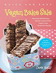 Quick & Easy Vegan Bake Sale: More than 150 Delicious Sweet and Savory Vegan Treats Perfect for Sharing (Quick and Easy (Experiment))