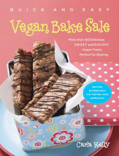 Quick & Easy Vegan Bake Sale: More than 150 Delicious Sweet and Savory Vegan Treats Perfect for Sharing by [Kelly, Carla]