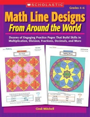 [(Math Line Designs from Around the World: Grades 4-6)] [Author: Cindi Mitchell] published on (March, 2008)