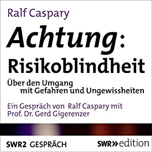 Achtung, Risikoblindheit Hörbuch