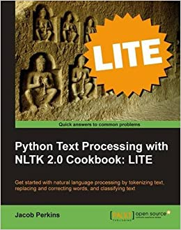 Python Text Processing with NLTK 2 0 Cookbook: LITE Edition: Jacob