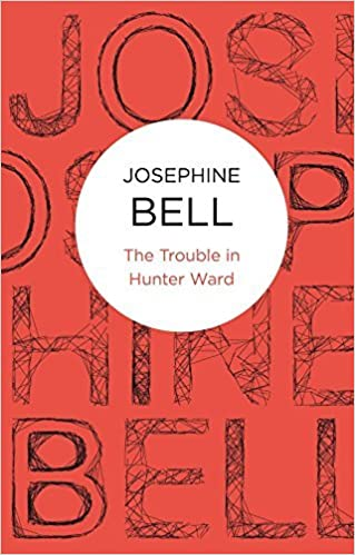 Book The Trouble in Hunter Ward (Bello) by Josephine Bell (2012-05-17)
