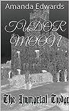 Tudor Moon (Immortal Tudor Book 1)