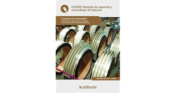 Montaje de soportes y ensamblaje de tuberías. FMEC0108 eBook: Bernabé Jiménez Padilla: Amazon.es: Tienda Kindle
