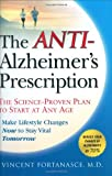 The Anti-Alzheimer's Prescription: The Science-Proven Plan to Start at Any Age