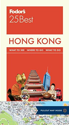 Fodor's Hong Kong 25 Best: with a Side Trip to Macau (Full-color Travel Guide)