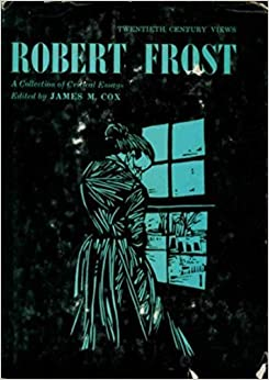 robert frost a collection of critical essays Robert all from $099 from chaucer through robert frost [pdf] a collection of critical essays, in robert browning: a collection of critical [pdf.