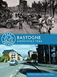 img - for Bastogne: Ardennes 1944 (Past & Present) book / textbook / text book